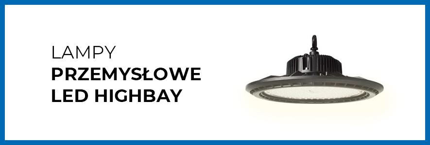 Przemysłowe lampy LED Highbay